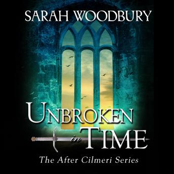 Unbroken in Time: The After Cilmeri Series