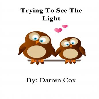 Trying to See the Light, Darren Cox