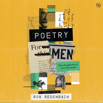Poetry For Men: (who thought they'd never like poetry)