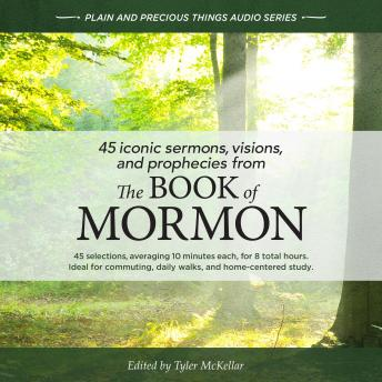 45 Iconic Sermons, Visions, and Prophecies from The Book of Mormon