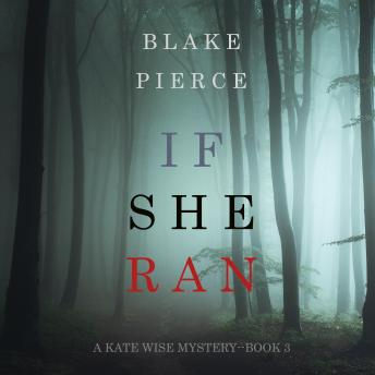 If She Ran: A Kate Wise Mystery, Book 3, Blake Pierce