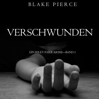Download Verschwunden (ein Riley Paige Krimi-Band 1) by Blake Pierce