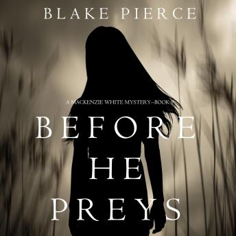 Before He Preys (A Mackenzie White Mystery–Book 9)