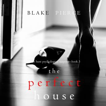Perfect House, The (A Jessie Hunt Psychological Suspense Thriller-Book Three) sample.