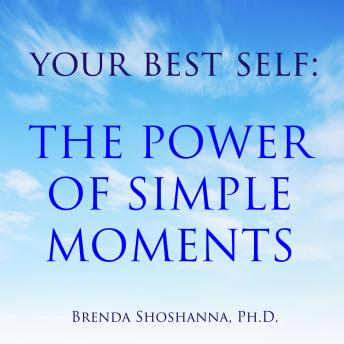 Your Best Self: The Power of Simple Moments