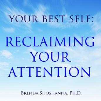 Your Best Self: Reclaiming Your Attention