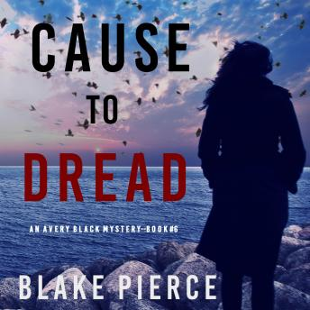 Cause to Dread (An Avery Black Mystery-Book 6)