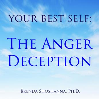 Your Best Self: The Anger Deception
