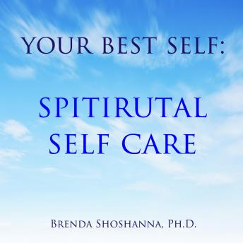 Your Best Self: Spiritual Self Care