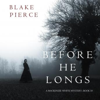 Before He Longs (A Mackenzie White Mystery-Book 10)