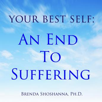 Your Best Self: An End to Suffering