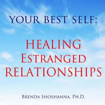 Your Best Self: Healing Estranged Relationships