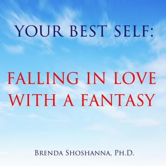 Your Best Self: Falling in Love with a Fantasy
