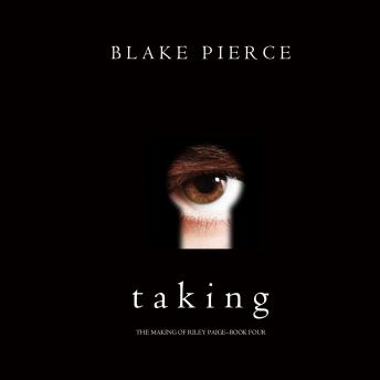 Taking (The Making of Riley Paige—Book 4)