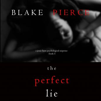 Perfect Lie, The (A Jessie Hunt Psychological Suspense Thriller—Book Five)