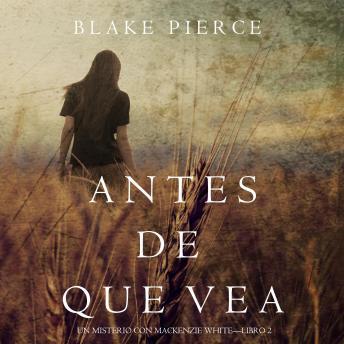 Antes de Que Vea (Un Misterio con Mackenzie White—Libro 2)