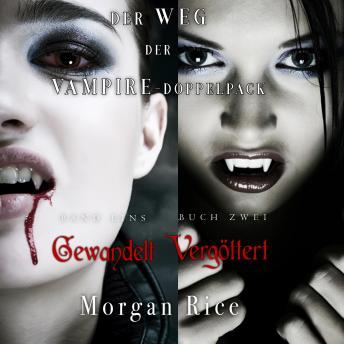 Der Weg der Vampire-Doppelpack: Gewandelt (Band #1) und Vergöttert (Band #2)