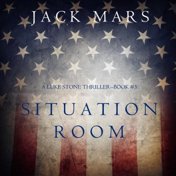 Situation Room (a Luke Stone Thriller-Book #3)