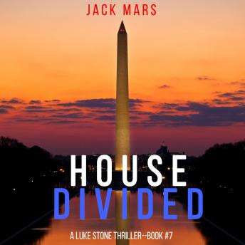 House Divided (A Luke Stone Thriller-Book 7)