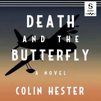 Death and the Butterfly: A Novel, Colin Hester