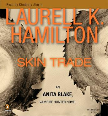 Skin Trade: An Anita Blake, Vampire Hunter Novel, Laurell K. Hamilton