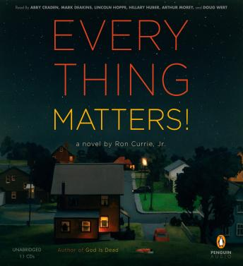 Everything Matters!: A Novel, Ron Currie