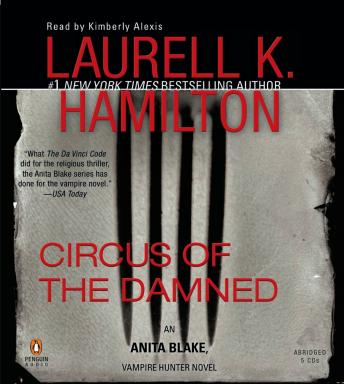 Circus of the Damned: An Anita Blake, Vampire Hunter Novel, Laurell K. Hamilton