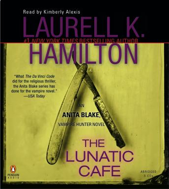 Lunatic Cafe: An Anita Blake, Vampire Hunter Novel, Laurell K. Hamilton