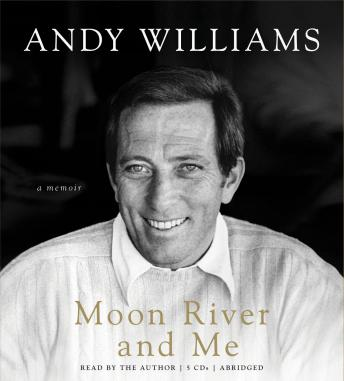 Moon River and Me: A Memoir, Andy Williams