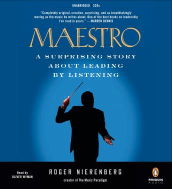 Maestro: A Surprising Story About Leading by Listening, Roger Nierenberg