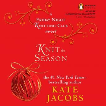 Knit the Season: A Friday Night Knitting Club Novel, Kate Jacobs