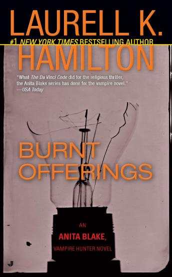 Burnt Offerings: An Anita Blake, Vampire Hunter Novel, Laurell K. Hamilton