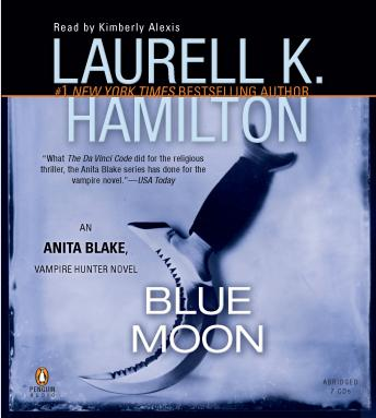 Blue Moon: An Anita Blake, Vampire Hunter Novel, Laurell K. Hamilton