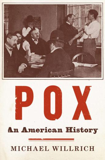 Pox: An American History, Michael Willrich