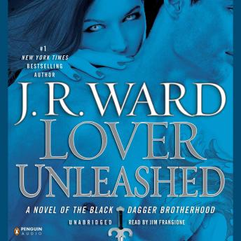 Lover Unleashed: A Novel of the Black Dagger Brotherhood, J.R. Ward