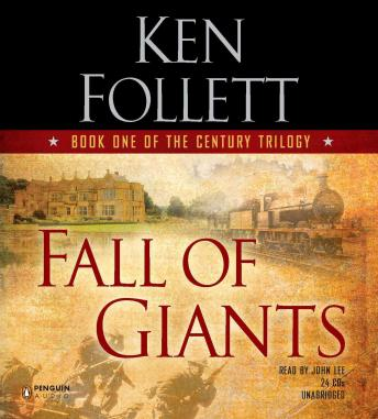 Fall of Giants: Book One of the Century Trilogy, Ken Follett