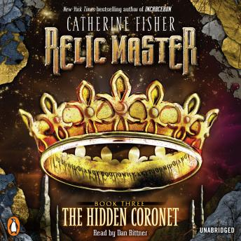 Relic Master: The Hidden Coronet, Catherine Fisher