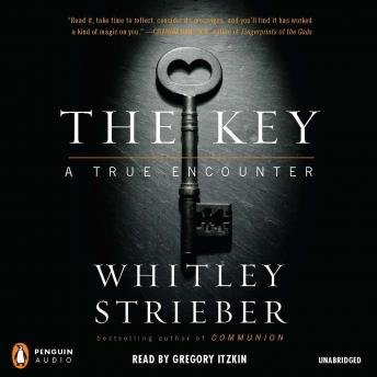 Download Key: A True Encounter by Whitley Strieber