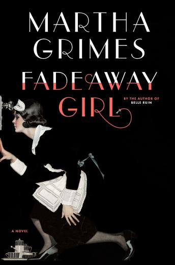 Fadeaway Girl: A Novel, Martha Grimes