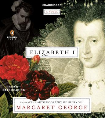 Elizabeth I: A Novel, Margaret George