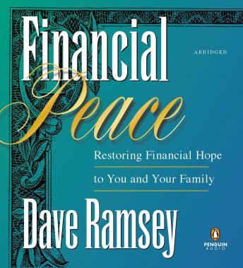 Financial Peace: Restoring Financial Hope to You and Your Family