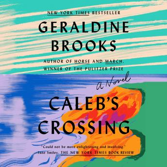 Caleb's Crossing: A Novel, Geraldine Brooks
