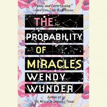 Probability of Miracles, Wendy Wunder