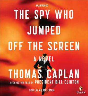 Spy Who Jumped Off the Screen: A Novel, Thomas Caplan