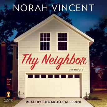 Thy Neighbor: A Novel, Norah Vincent
