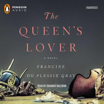 Queen's Lover: A Novel, Francine Du Plessix Gray