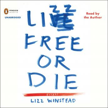 Lizz Free or Die: Essays, Lizz Winstead