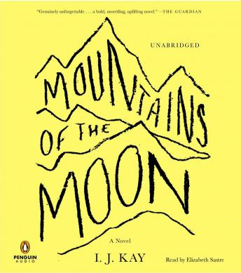 Mountains of the Moon: A Novel, I. J. Kay