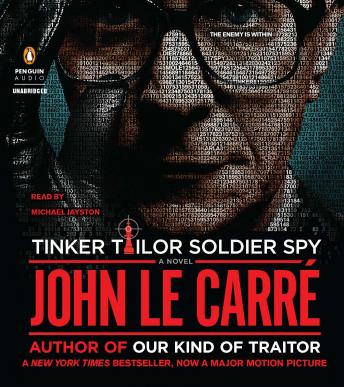 Tinker Tailor Soldier Spy: A George Smiley Novel