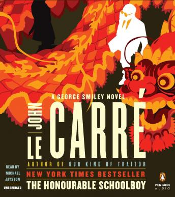 Honourable Schoolboy: A George Smiley Novel, John Le Carré